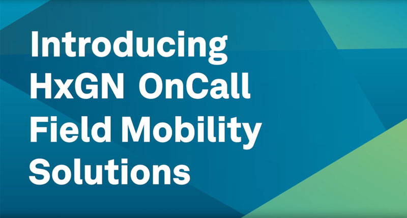 HxGN OnCall Field Mobility